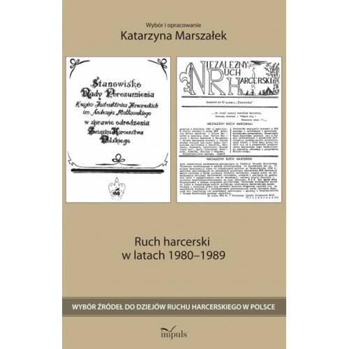 produkt - Ruch harcerski w latach 1980–1989. Wybór źródeł do dziejów ruchu harcerskiego w Polsce