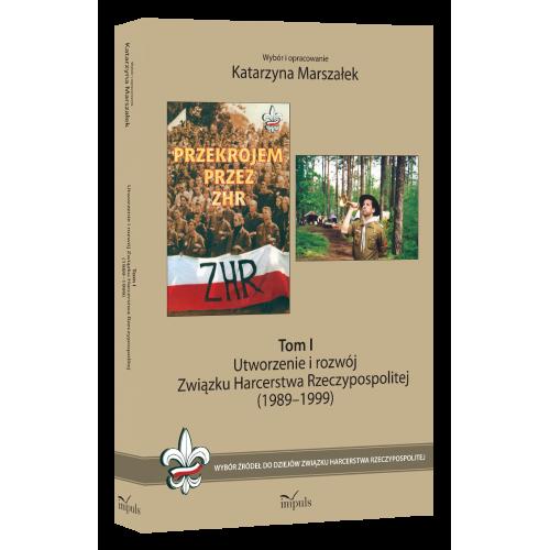produkt - Utworzenie i rozwój Związku Harcerstwa Rzeczypospolitej (1989-1999). Tom I