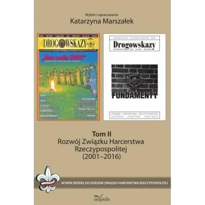 Rozwój Związku Harcerstwa Rzeczypospolitej (2001–2016). Tom II