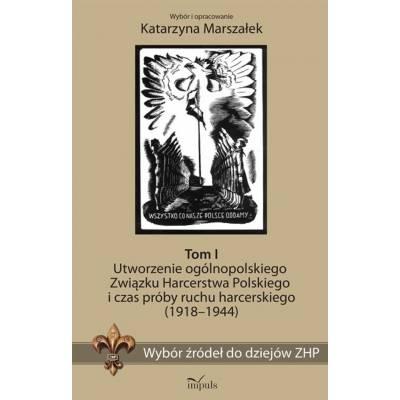 Wybór źródeł do dziejów ZHP. Tom I