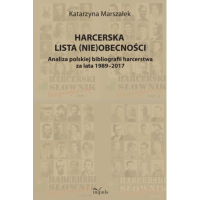 Harcerska lista (nie)obecności. Analiza polskiej bibliografii harcerstwa za lata 1989–2017
