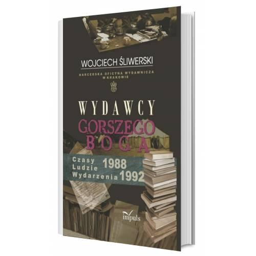 produkt - Wydawcy gorszego Boga. Harcerska Oficyna Wydawnicza w Krakowie. Czasy – Ludzie – Wydarzenia 1988–1992