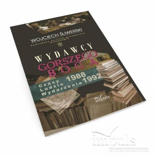 Wydawcy gorszego Boga. Harcerska Oficyna Wydawnicza w Krakowie. Czasy – Ludzie – Wydarzenia 1988–1992