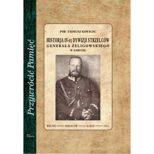 produkt - Historja IV-ej dywizji strzelców Generała Żeligowskiego w zarysie