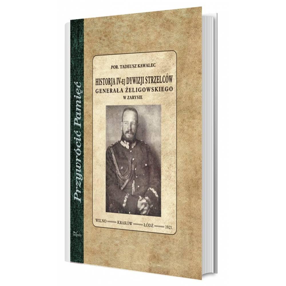 Historja IV-ej dywizji strzelców Generała Żeligowskiego w zarysie