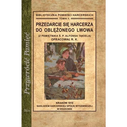 produkt - Przedarcie się harcerza do oblężonego Lwowa. Z pamiętnika Ś. P. Alfonsa Tąkiela
