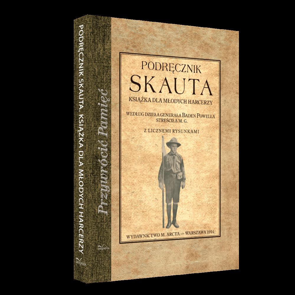 PODRĘCZNIK SKAUTA. Książka dla młodych harcerzy według dzieła generała Baden Powella