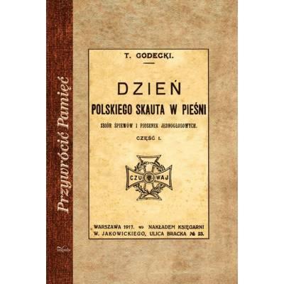 Dzień polskiego skauta w pieśni. Zbiór śpiewów i piosenek jednogłosowych. Część 1