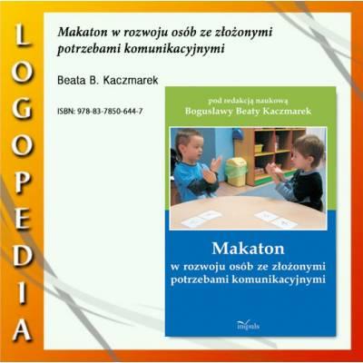 Makaton w rozwoju osób ze złożonymi potrzebami komunikacyjnymi