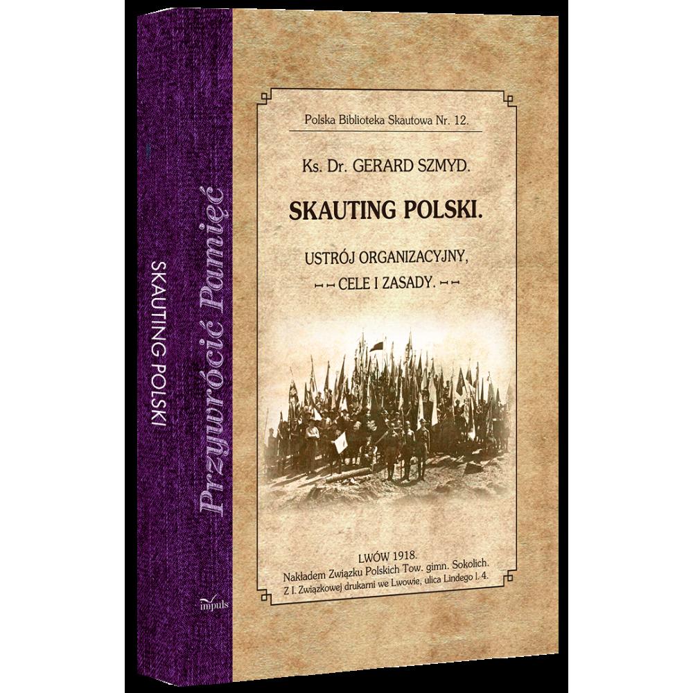SKAUTING POLSKI. Ustrój organizacyjny, cele i zasady