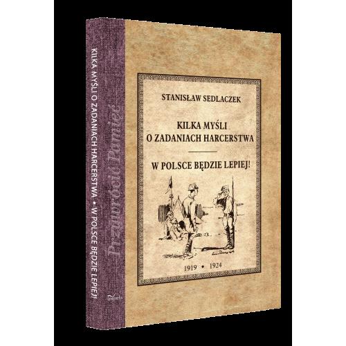 Kilka myśli o zadaniach harcerstwa. W Polsce będzie lepiej. 1919-1924