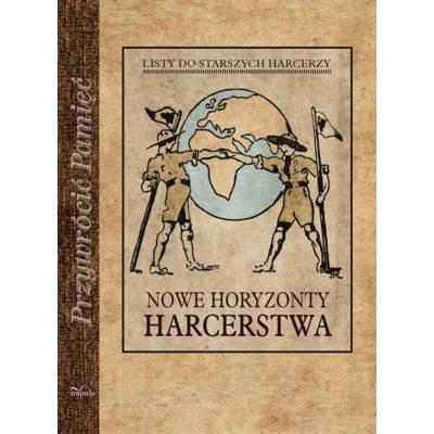 NOWE HORYZONTY HARCERSTWA. Listy do starszych harcerzy