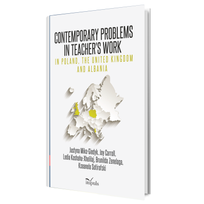 Contemporary Problems in Teacher's Work – in Poland, the United Kingdom and Albania