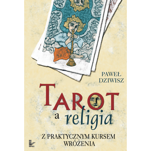Tarot a religia Z praktycznym kursem wróżenia