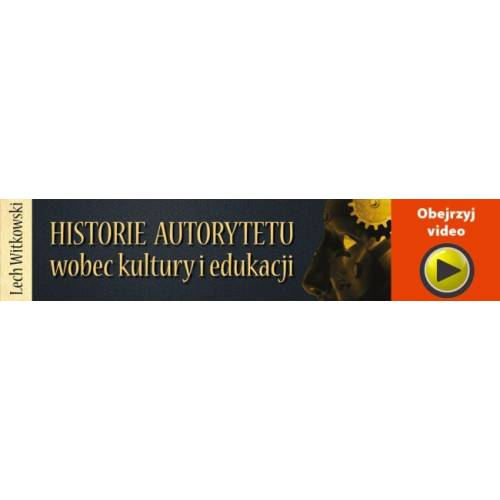 produkt - Historie autorytetu wobec kultury i edukacji