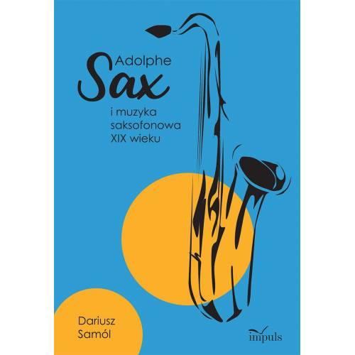 produkt - Adolphe SAX i muzyka  saksofonowa XIX wieku
