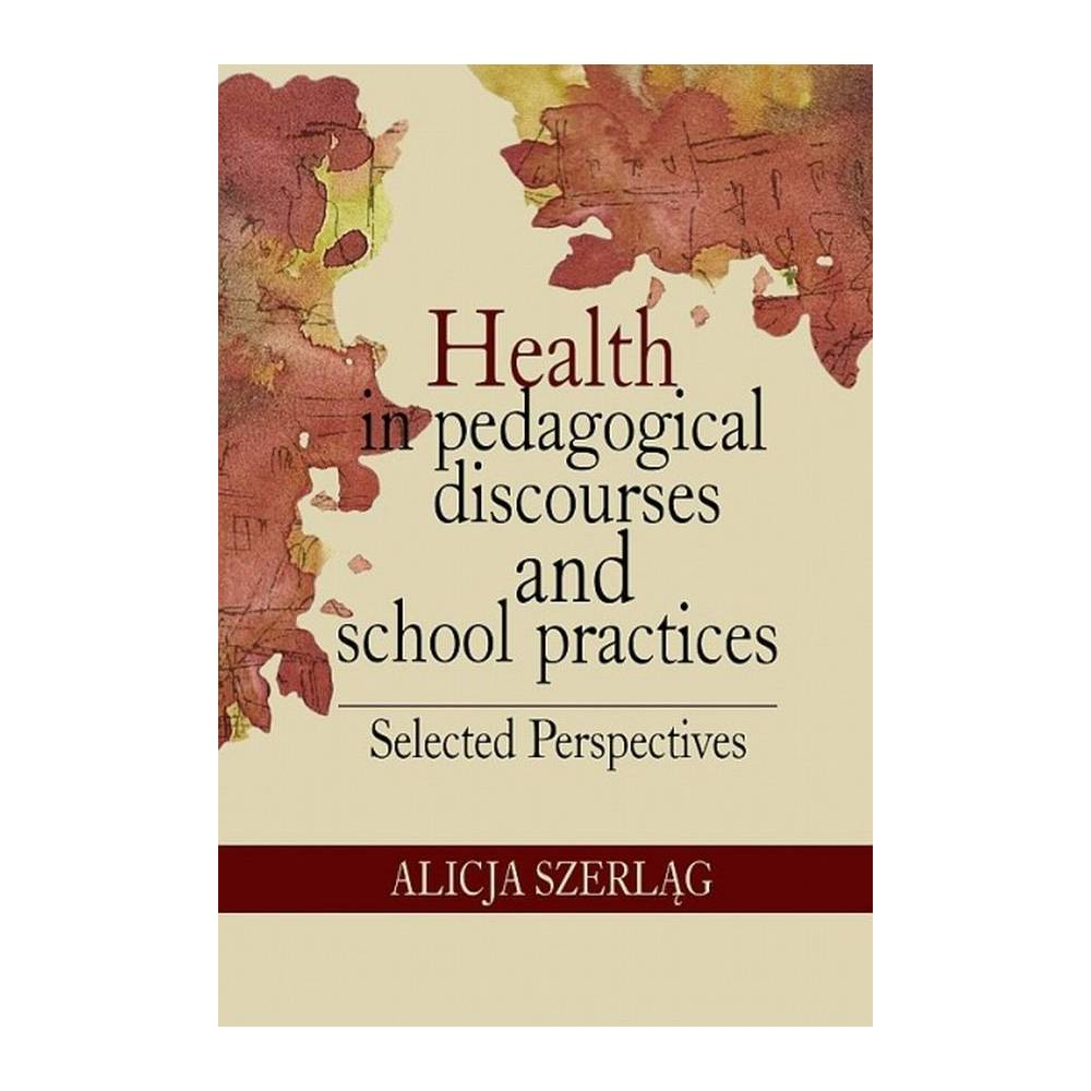 Health in pedagogical discourses and school practices