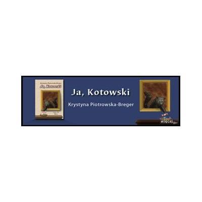 Ja, Kotowski