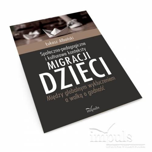produkt - Społeczno-pedagogiczne i kulturowe konteksty migracji dzieci