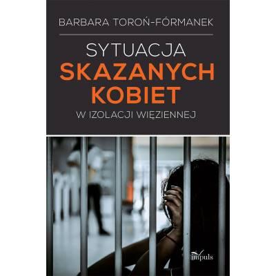Sytuacja skazanych kobiet w izolacji więziennej