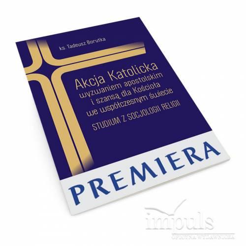 produkt - Akcja Katolicka wyzwaniem apostolskim i szansą dla Kościoła we współczesnym świecie