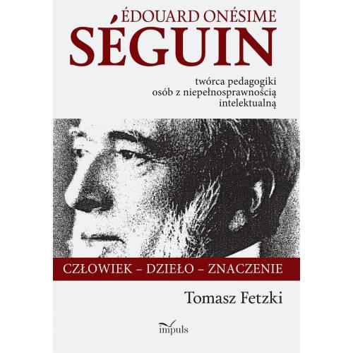 produkt - Édouard Onésime Séguin – twórca pedagogiki osób  z niepełnosprawnością intelektualną