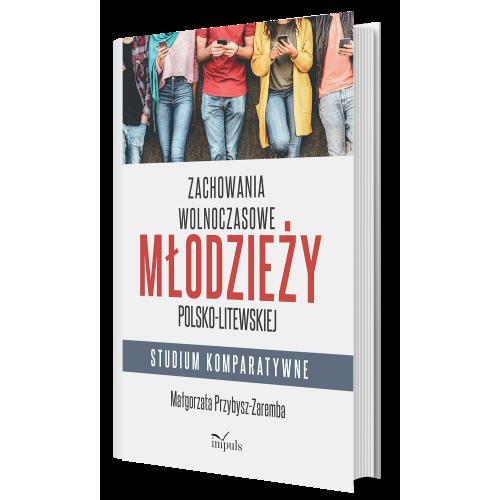 produkt - Zachowania wolnoczasowe młodzieży polsko-litewskiej