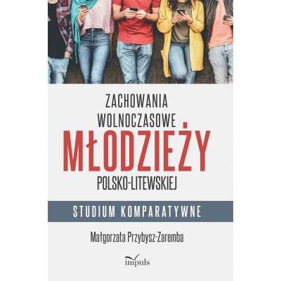 Zachowania wolnoczasowe młodzieży polsko-litewskiej