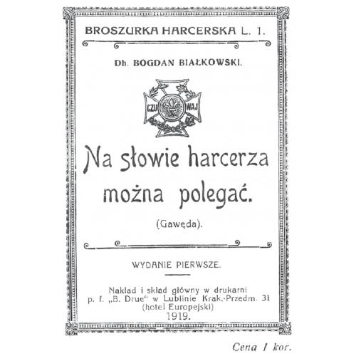 produkt - Białkowski Bogdan  O Bogdanie Białkowskim wiemy bardzo niewiele. W 1921 roku wizytował z ramienia władz harcerskich II drużynę