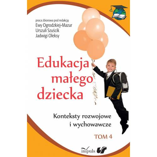 Edukacja małego dziecka. Tom 4