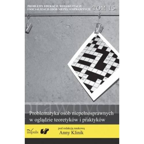 Problematyka osób niepełnosprawnych w oglądzie teoretyków i praktyków