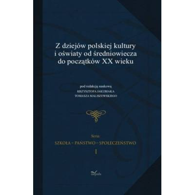 Z dziejów polskiej kultury i oświaty od średniowiecza do początków
