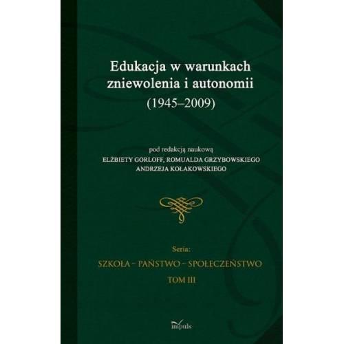 produkt - Edukacja w warunkach zniewolenia i autonomii (1945-2009)