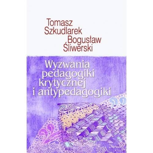 produkt - Wyzwania pedagogiki krytycznej i antypedagogiki