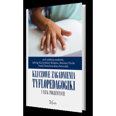 Kluczowe zagadnienia tyflopedagogiki i nauk pokrewnych
