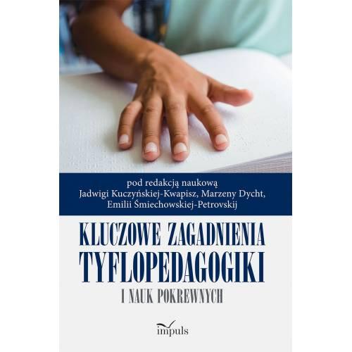 produkt - Kluczowe zagadnienia tyflopedagogiki i nauk pokrewnych