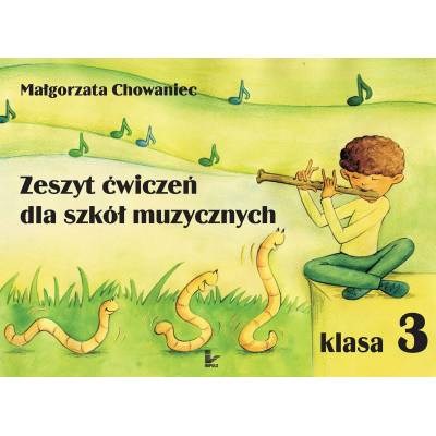 Zeszyt ćwiczeń dla szkół muzycznych. Klasa 3