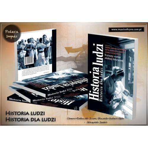 produkt - Historia ludzi. Historia dla ludzi. Krytyczny wymiar edukacji historycznej