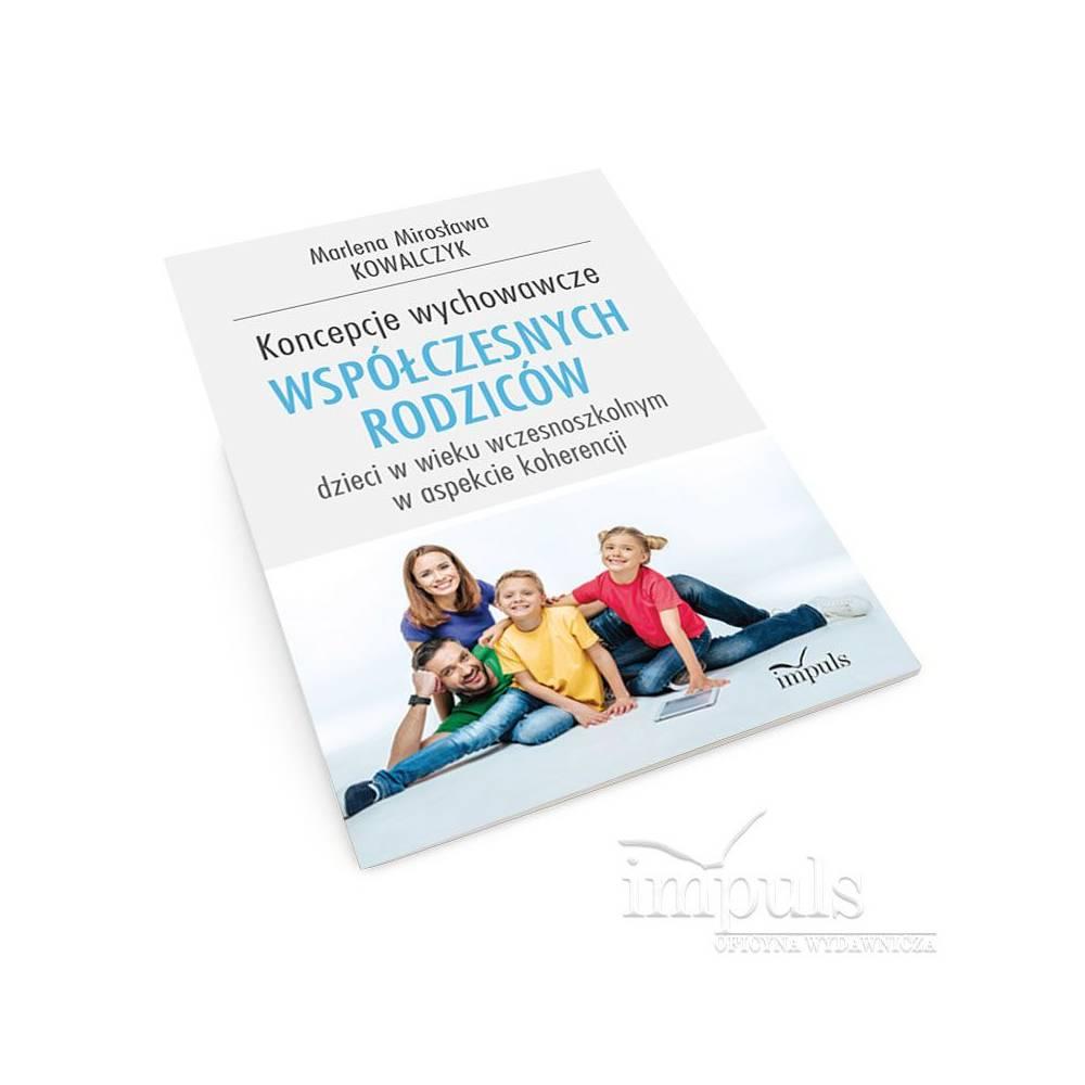 Koncepcje wychowawcze współczesnych rodziców dzieci w wieku wczesnoszkolnym w aspekcie koherencjI