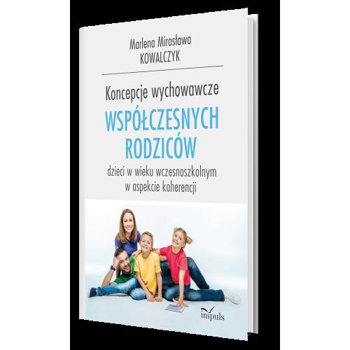 produkt - Koncepcje wychowawcze współczesnych rodziców dzieci w wieku wczesnoszkolnym w aspekcie koherencjI