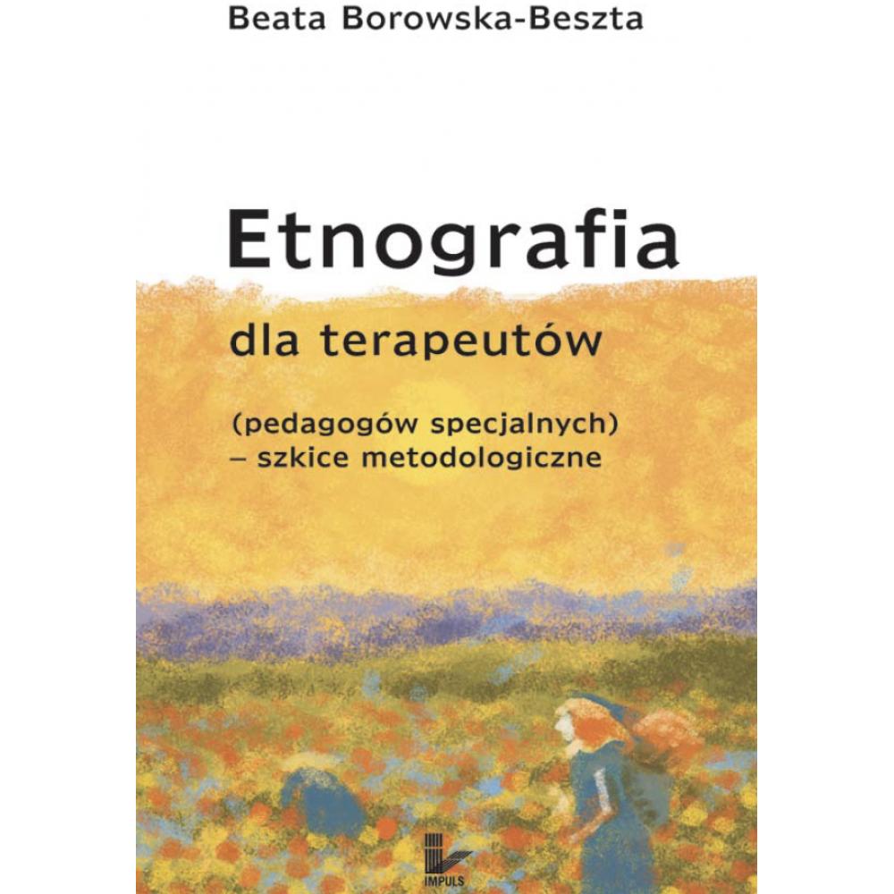 Etnografia dla terapeutów (pedagogów specjalnych – szkice metodologiczne)