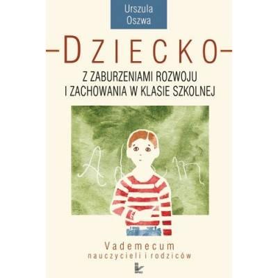 Dziecko z zaburzeniami rozwoju i zachowania w klasie szkolne