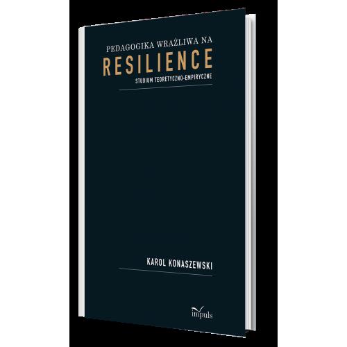 produkt - Pedagogika wrażliwa  na resilience. Studium teoretyczno-empiryczne