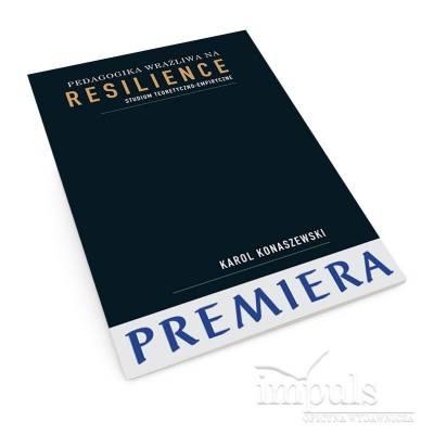 Pedagogika wrażliwa  na resilience. Studium teoretyczno-empiryczne