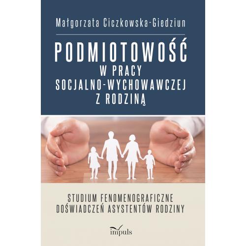 produkt - Podmiotowość w pracy socjalno-wychowawczej z rodziną
