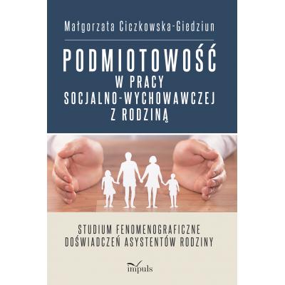 Podmiotowość w pracy socjalno-wychowawczej z rodziną
