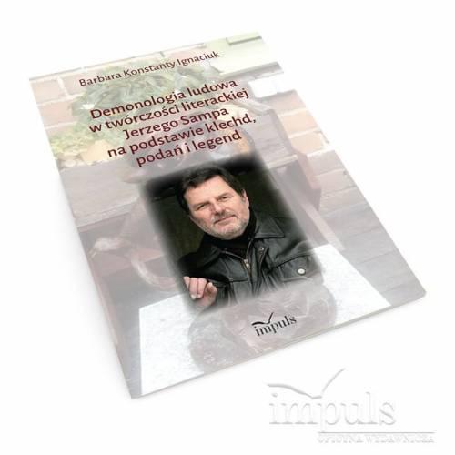 Demonologia ludowa w twórczości literackiej Jerzego Sampa na podstawie klechd, podań i legend