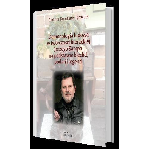 produkt - Demonologia ludowa w twórczości literackiej Jerzego Sampa na podstawie klechd, podań i legend