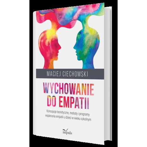 produkt - Wychowanie do empatii. Koncepcje teoretyczne, metody i programy wspierania empatii u dzieci w wieku szkolnym