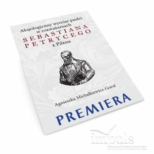 Aksjologiczny wymiar paidei w rozważaniach Sebastiana Petrycego z Pilzna